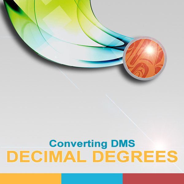 Converting Degrees, Minutes & Seconds to Decimal Degrees